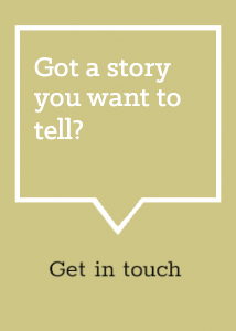 sidebar image gold background with white and black lettering that reads got a story you want to tell? get in touch.